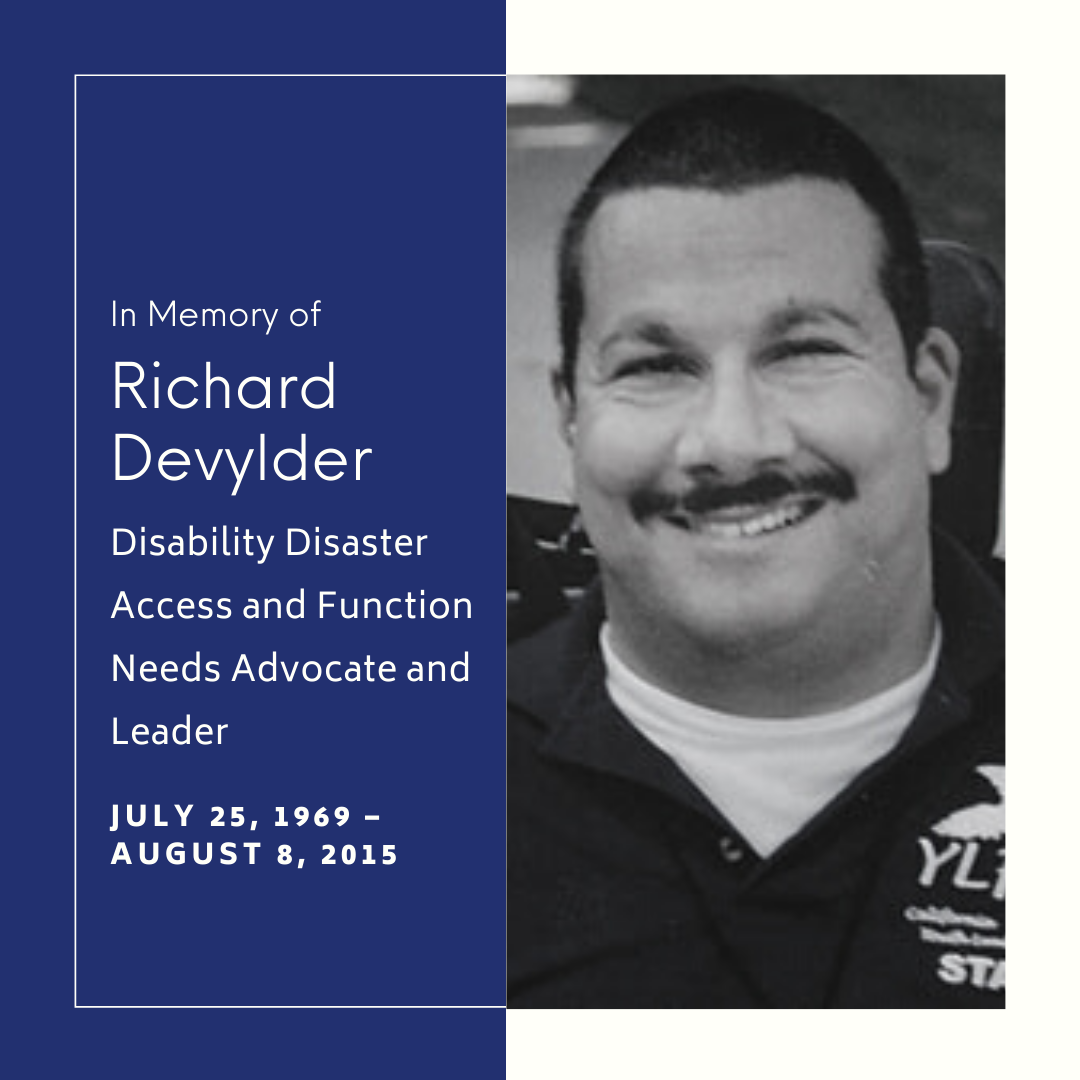 In memory of Richard Devylder. Disability Disaster Access and Function Needs Advocate and Leader. July 25, 1969 - August 8, 2015. Black & white photo of Richard smiling in a YLF staff shirt.
